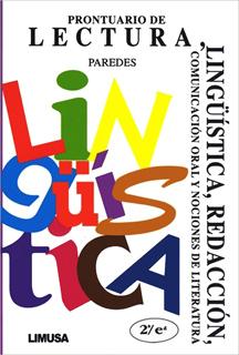 PRONTUARIO DE LECTURA, LINGUISTICA, REDACCION, COMUNICACION ORAL Y NOCIONES DE LITERATURA