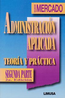 ADMINISTRACION APLICADA: TEORIA Y PRACTICA...