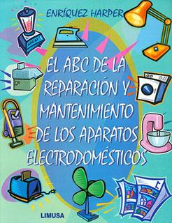 ABC DE LA REPARACION Y MANTENIMIENTO DE LOS...
