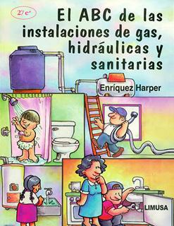 EL ABC DE LAS INSTALACIONES DE GAS, HIDRAULICAS Y...