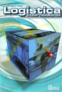 LOGISTICA INTERNACIONAL. ADMINISTRACION DE LA CADENA DE ABASTECIMIENTO