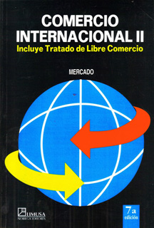 COMERCIO INTERNACIONAL 2: INCLUYE TRATADO DE...