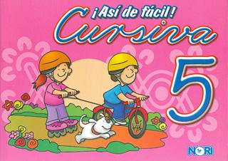 ASI DE FACIL! CURSIVA 5