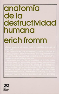 ANATOMIA DE LA DESTRUCTIVIDAD HUMANA