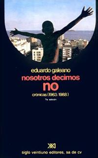 NOSOTROS DECIMOS NO: CRONICAS (1963-1988)