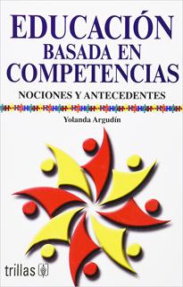 EDUCACION BASADA EN COMPETENCIAS: NOCIONES Y...