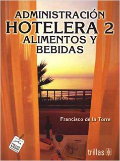 ADMINISTRACION HOTELERA 2, ALIMENTOS Y BEBIDAS