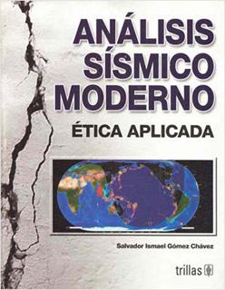 ANÁLISIS SISMICO MODERNO: ETICA APLICADA