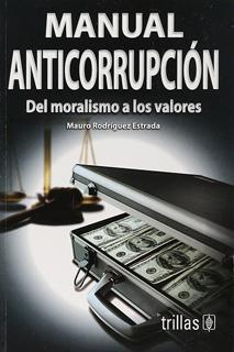MANUAL ANTICORRUPCION: DEL MORALISMO A LOS VALORES