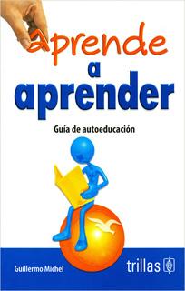 APRENDE A APRENDER: GUIA DE AUTOEDUCACION