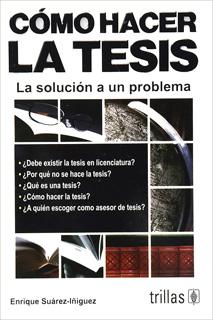 CÓMO HACER LA TESIS: LA SOLUCION A UN PROBLEMA