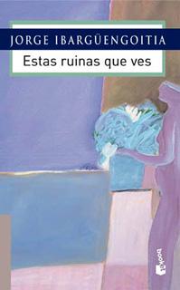 ESTAS RUINAS QUE VES