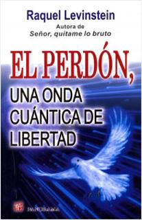 EL PERDON, UNA ONDA CUANTICA DE LIBERTAD