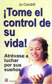 ¡TOME CONTROL DE SU VIDA!