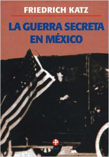 LA GUERRA SECRETA EN MEXICO
