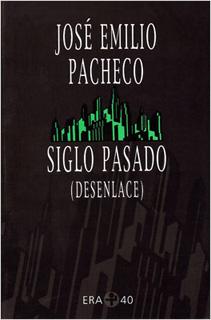 SIGLO PASADO: DESENLACE (POEMAS 1999-2000)