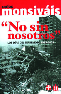 NO SIN NOSOTROS: LOS DIAS DEL TERREMOTO 1985-2005...