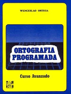 ORTOGRAFIA PROGRAMADA: CURSO AVANZADO