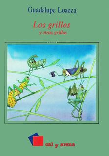 LOS GRILLOS Y OTRAS GRILLAS