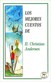 LOS MEJORES CUENTOS DE H. CHRISTIAN ANDERSEN