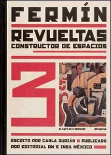 FERMIN REVUELTAS: CONSTRUCTOR DE ESPACIOS