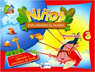 NIÑOS EXPLORANDO EL MUNDO PREESCOLAR 3