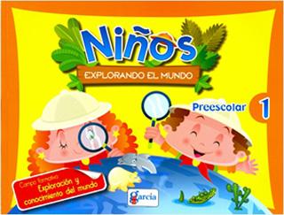 NIÑOS EXPLORANDO EL MUNDO PREESCOLAR 1