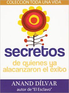 SECRETOS DE QUIENES YA ALCANZARON EL EXITO...