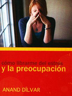 COMO LIBRARME DEL ESTRES Y LA PREOCUPACION (MINI)
