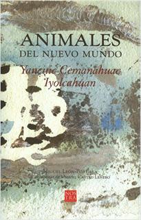 ANIMALES DEL NUEVO MUNDO: YANCUIC CEMANAHUAC...