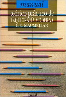 MANUAL TEORICO PRACTICO DE TAQUIGRAFIA MODERNA