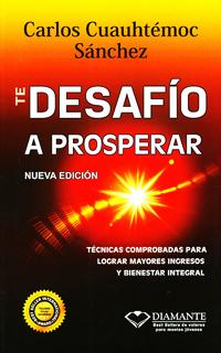 TE DESAFIO A PROSPERAR: UNA GUIA COMPLETA PARA...