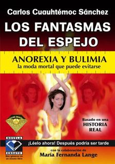 LOS FANTASMAS DEL ESPEJO: ANOREXIA Y BULIMIA LA...