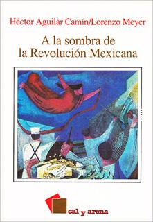 A LA SOMBRA DE LA REVOLUCION MEXICANA