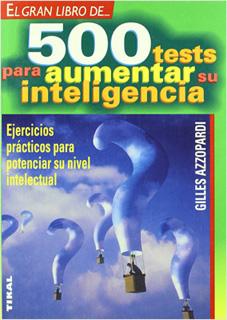 500 TESTS PARA AUMENTAR SU INTELIGENCIA