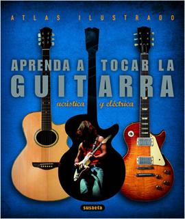ATLAS ILUSTRADO: APRENDA A TOCAR LA GUITARRA...