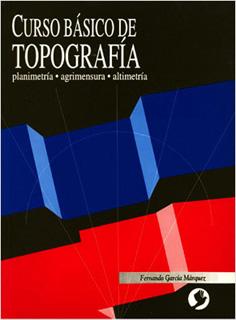 CURSO BASICO DE TOPOGRAFIA (PLANIMETRIA, AGRIMENSURA, ALTIMETRIA)