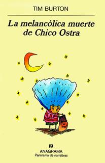 LA MELANCOLICA MUERTE DEL CHICO OSTRA