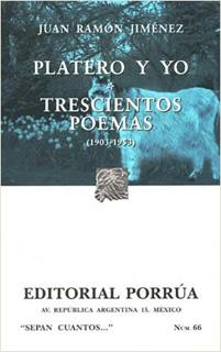 PLATERO Y YO - TRESCIENTOS POEMAS