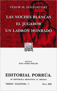 LAS NOCHES BLANCAS - EL JUGADOR - UN LADRON...