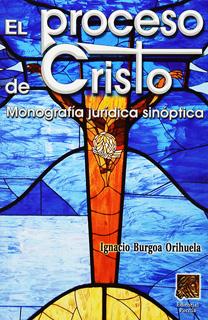 EL PROCESO DE CRISTO: MONOGRAFIA JURIDICA SINOPTICA