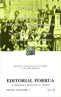 FUENTEOVEJUNA - PERIBAÑEZ Y EL COMENDADOR DE OCAÑA - EL MEJOR ALCALDE - EL REY - EL CABALLERO DE OLMEDO