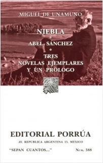 NIEBLA - ABEL SANCHEZ - TRES NOVELAS EJEMPLARES Y...