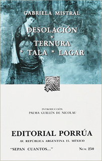 DESOLACION - TERNURA - TALA - LAGAR