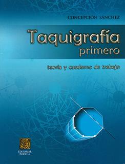 TAQUIGRAFIA 1: TEORIA Y CUADERNO DE TRABAJO