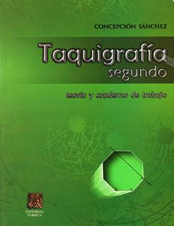 TAQUIGRAFIA 2: TEORIA Y CUADERNO DE TRABAJO