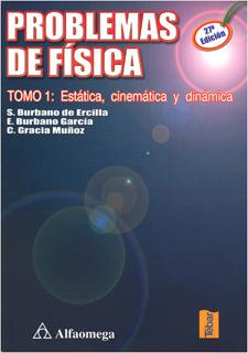 PROBLEMAS DE FISICA TOMO 1: ESTATICA, CINEMATICA...