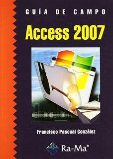 ACCESS 2007: GUIA DE CAMPO