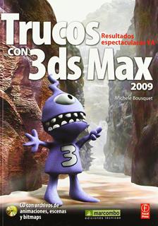 TRUCOS CON 3DS MAX 2009 (INCLUYE CD)