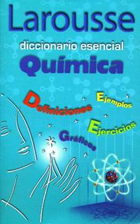 LAROUSSE DICCIONARIO ESENCIAL QUIMICA